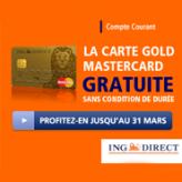 ING DIRECT : Ouverture de Compte sans frais + 50 euros offerts + la Gold Mastercard gratuite