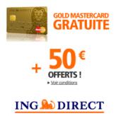 50€ offerts et la carte bancaire Gold MasterCard gratuite pour toute ouverture d'un Compte Courant sur ING DIRECT