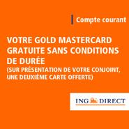 ING DIRECT : La carte Gold MasterCard gratuite et une deuxième gratuite pour le conjoint