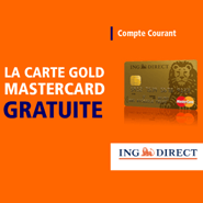 ING DIRECT : Votre Gold Mastercard offerte sans condition de durée