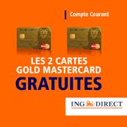ING DIRECT : Ouverture de compte sans frais + 2 cartes gold mastercard gratuites