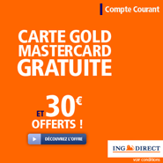 ING DIRECT : Gold MasterCard gratuite et 30 euros offerts