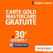 ING DIRECT : La carte bancaire Gold MasterCard offerte + prime de 30 euros