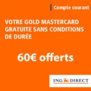 ING DIRECT : La carte Gold MasterCard gratuite et une prime de 60 euros pour l'ouverture d'un compte courant