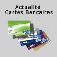 Actualité des cartes bancaires