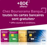 BOURSORAMA BANQUE : Toutes les cartes bancaires sont gratuites sans durée limitée et 80 euros offerts
