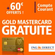 ING DIRECT : 60 euros de prime et la Gold MasterCard offerte pour toute ouverture de compte de dépôt