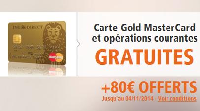 Carte Gold MasterCard et les opérations courantes GRATUITES + 80 € offerts chez ING Direct